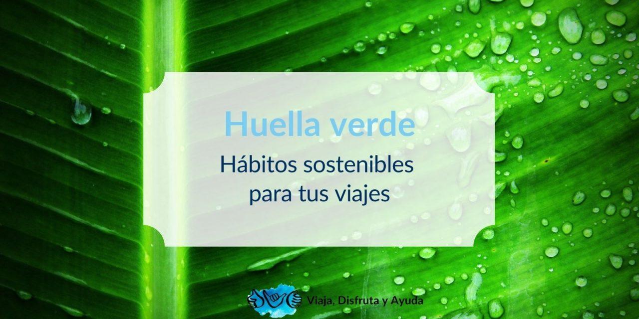 Huella verde: Hábitos sostenibles para tus viajes